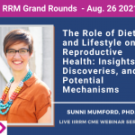 August Grand Rounds: The role of diet and lifestyle on reproductive health